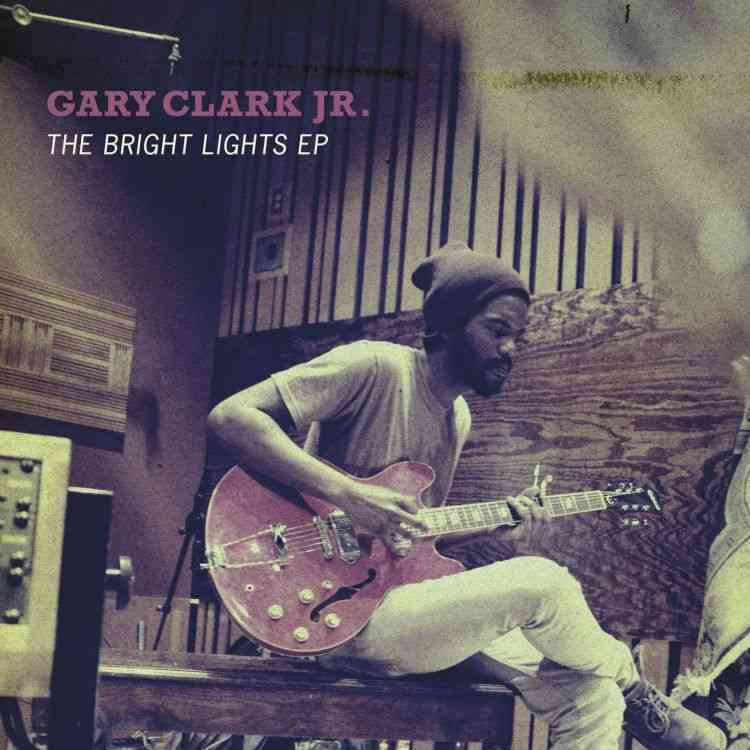BRIGHT LIGHTS EP BY CLARK,GARY JR. (CD)