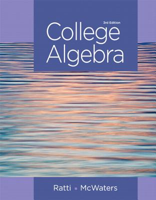 College Algebra + New Mymathlab Access Card By Ratti, J. S./ Mcwaters, Marcus S.